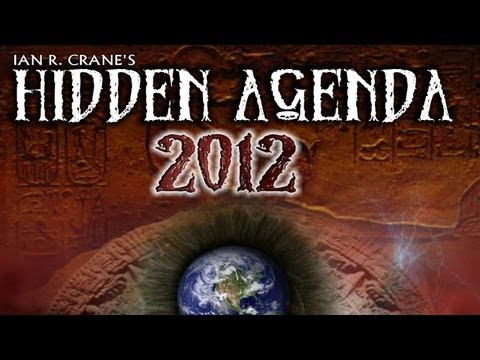 The Hidden Agenda 2012 - The Conspiracy Unfolds - Shocking Revelations of the Apocalypse